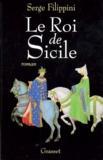 Serge Filippini - Le roi de Sicile.