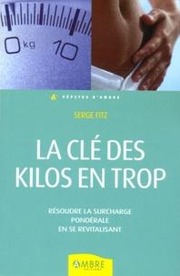 Serge Fitz - La clef des kilos en trop.