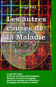 Les autres causes de la maladie. Biologiques, psychologiques, technologiques, paranormales.pdf