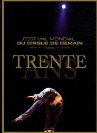 Serge Fleury et Christophe Raynaud - Festival mondial du cirque de demain, Paris - Trente ans.