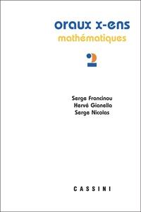 Serge Francinou et Hervé Gianella - Oraux de l'Ecole polytechnique et des Ecoles normales supérieures - Mathématiques Volume 2.