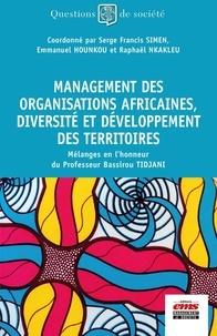 Serge Francis Simen et Emmanuel Hounkou - Management des organisations africaines, diversité et développement des territoires - Mélanges en l'honneur du Professeur Bassirou Tidjani.