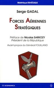 Serge Gadal - Forces Aériennes Stratégiques - Histoire des deux premières composantes de la dissuasion nucléaire française.