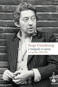 Serge Gainsbourg - L'intégrale et caetera - Les paroles (1950-1991).