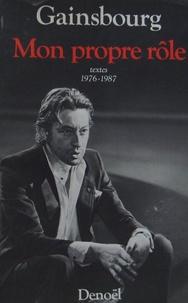Serge Gainsbourg - Mon propre rôle - Textes 1.