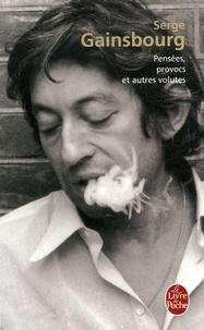 Serge Gainsbourg - Pensées, provocs et autres volutes.