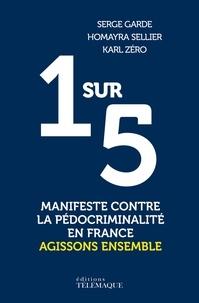 Serge Garde et Homayra Sellier - 1 sur 5 - Manifeste contre la pédocriminalité en France.