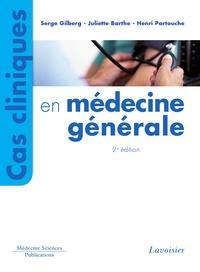 Serge Gilberg et Juliette Barthe - Cas cliniques en médecine générale.