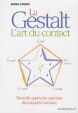Serge Ginger - La Gestalt : l'art du contact.