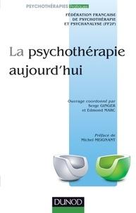 Serge Ginger et Edmond Marc - La psychotérapie aujourd'hui.