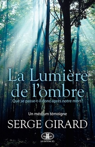 Serge Girard - La Lumière de l'ombre.