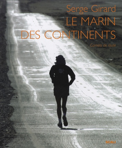 Serge Girard - Le marin des continents.