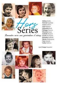 Serge Gisquière - Hors Séries - Rencontre avec une génération d'icônes.