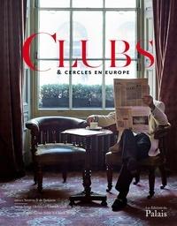 Serge Gleizes et Charles-Louis de Noüe - Clubs & cercles en Europe.