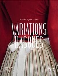 Serge Gleizes et Véronique Mati - Variations basques - Costumes de fête et de danse.