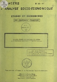 Serge Goenaga et Jacques Peyrega - La voie ferrée de Bordeaux-Le-Verdon - De la révolution ferroviaire à l'ère du container.