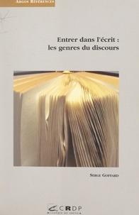 Serge Goffard et Francis Jolly - Entrer dans l'écrit : les genres du discours.