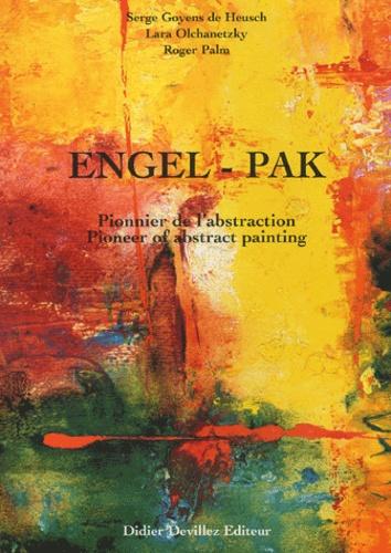 Serge Goyens de Heusch et Lara Olchanetzky - Engel-Pak - Pionnier de l'abstraction.