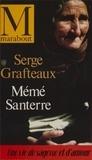 Serge Grafteaux - Mémé Santerre.