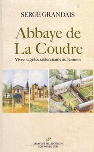 Serge Grandais - Abbaye de La Coudre - Vivre la grâce cistercienne au féminin.