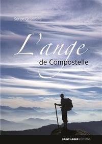 Serge Grandais - L'ange de Compostelle.