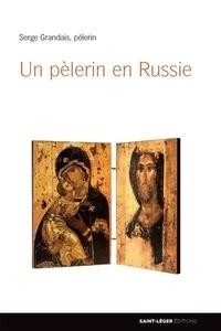 Serge Grandais - Un pélerin en Russie.
