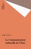 Serge Graziani - La communication culturelle de l'État.