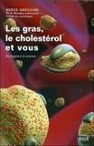 Serge Grégoire - Le gras, le cholestérol et vous - Du dogme à la science.