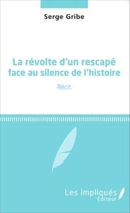 La révolte dun rescapé face au silence de lhistoire.pdf