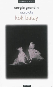 Serge Grondin - Sergio Grondin raconte Kok Batay.