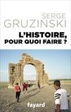 Serge Gruzinski - L'Histoire, pour quoi faire ?.
