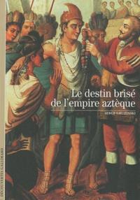 Le destin brisé de lempire aztèque.pdf