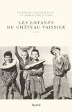 Serge Gruzinski et Corinne Vandewalle - Les enfants du Château-Vaissier (1914-1967).