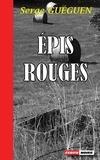 Serge Guéguen - Épis Rouges - Polar en pays breton.