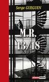 Serge Guéguen - M.R. 13/18 - Un roman noir haletant.