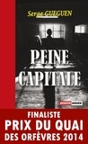 Serge Guéguen - Peine capitale - Finaliste Prix du Quai des Orfèvres 2014.