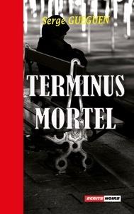 Serge Guéguen - Terminus mortel - Polar.