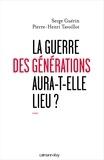 Serge Guérin et Pierre-Henri Tavoillot - La guerre des générations aura-t-elle lieu ?.