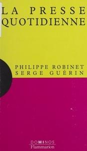 Serge Guérin et Philippe Robinet - La presse quotidienne....