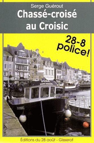 Serge Guérout - Chassé-croisé au Croisic.