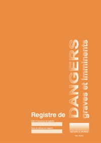 Serge Guillard - Registre de dangers graves et imminents.