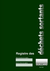 Serge Guillard - Registre des déchets sortants.