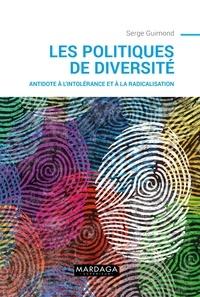 Serge Guimond - Les politiques de la diversité - Antidote à l'intolérance et à la radicalisation.