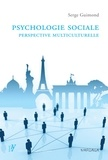 Serge Guimond - Psychologie sociale : perspective multiculturelle.