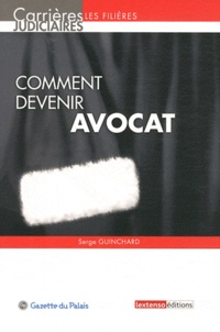 Serge Guinchard - Comment devenir avocat.