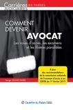 Serge Guinchard - Comment devenir avocat - Les voies d'accès, les examens et les filières parallèles.