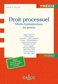 Serge Guinchard et Cécile Chainais - Droit processuel - Droits fondamentaux du procès.