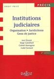 Serge Guinchard et Gabriel Montagnier - Institutions judiciaires - Organisation, juridictions, gens de justice.