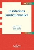Serge Guinchard et Gabriel Montagnier - Institutions juridictionnelles 2013.