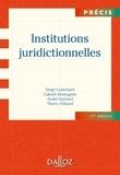 Serge Guinchard et Gabriel Montagnier - Institutions juridictionnelles.